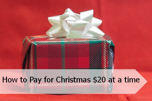 How to Pay for Christmas $20 at a Time