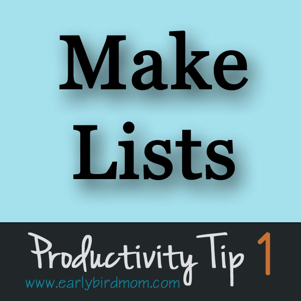 Productivity Tip #1 - Make Lists