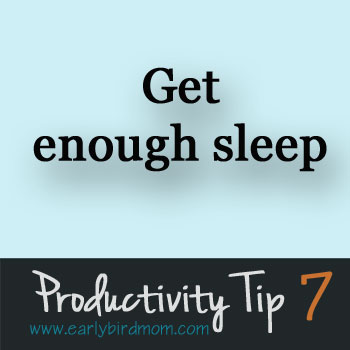 Productivity Tip 7 - Get enough sleep
