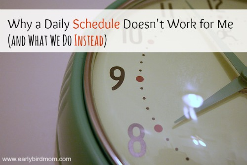 Why a Daily Schedule Doesn't Work for Me (and What We Do Instead)