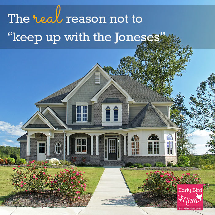 "The Real Reason You Shouldn't Try to ""Keep Up with the Joneses"""