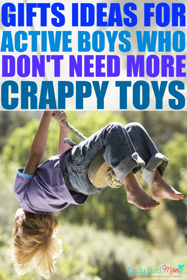 Gifts for active boys who don\'t need more crappy toys