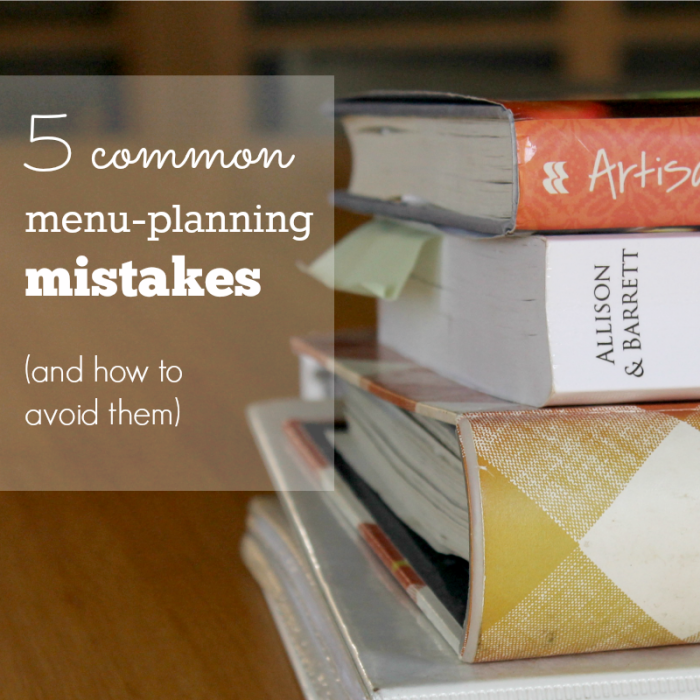 5 common menu-planning mistakes