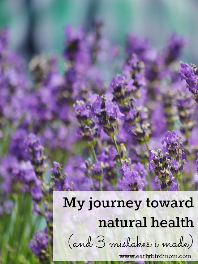 My journey toward natural health + 3 mistakes I made