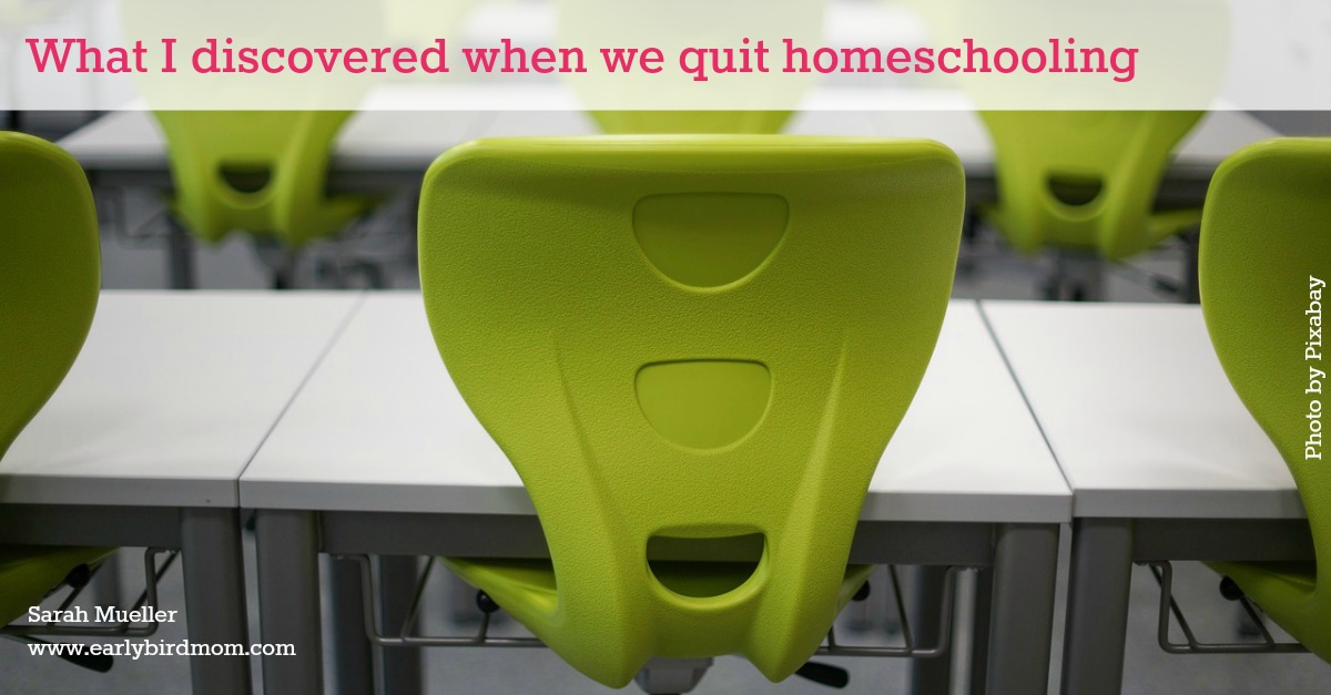 When we prepared to quit homeschooling, I was filled with doubts. This post shares the good things that came from that time and the lessons I learned.