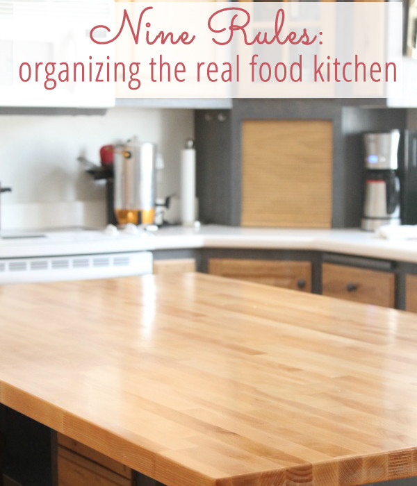 9 Rules for Organizing the Real Food Kitchen