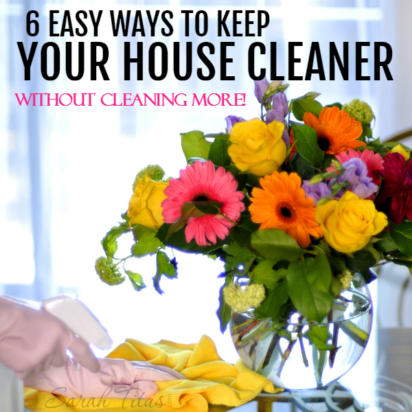 6 Easy Ways to Keep Your House Cleaner