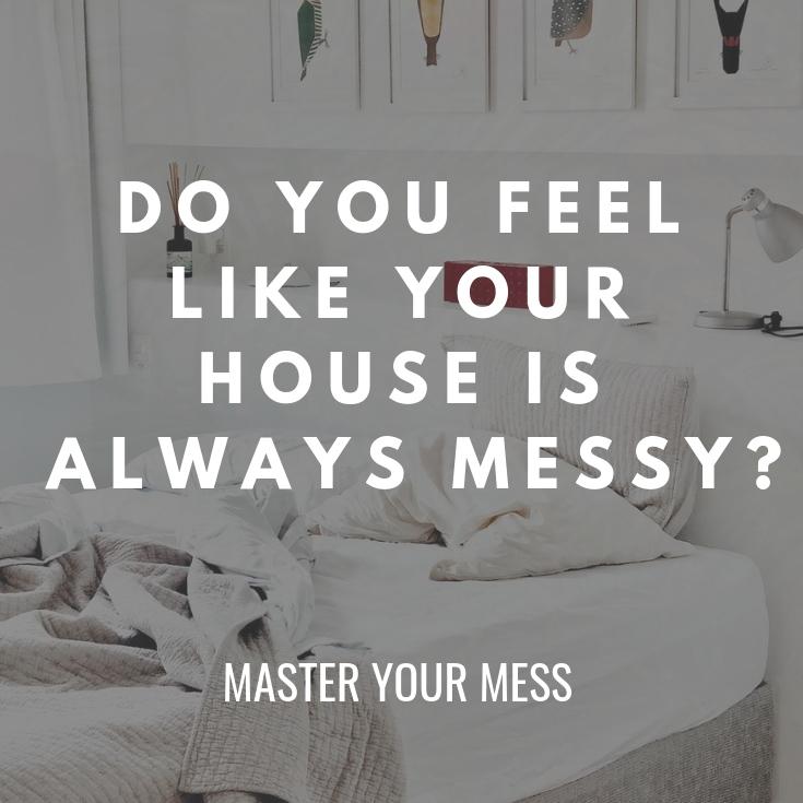 house always messy?