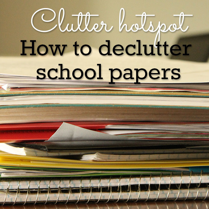 Clutter hotspot: school papers