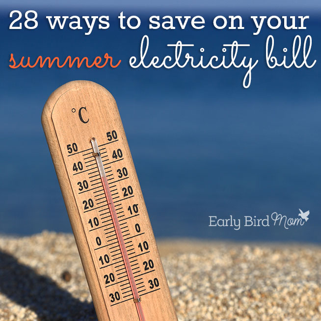 28 ways to save on your summer electricity bill