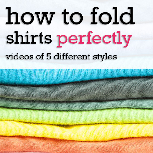 How to fold shirts perfectly (5 styles on video)