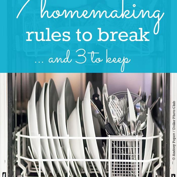7 Homemaking Rules to Break