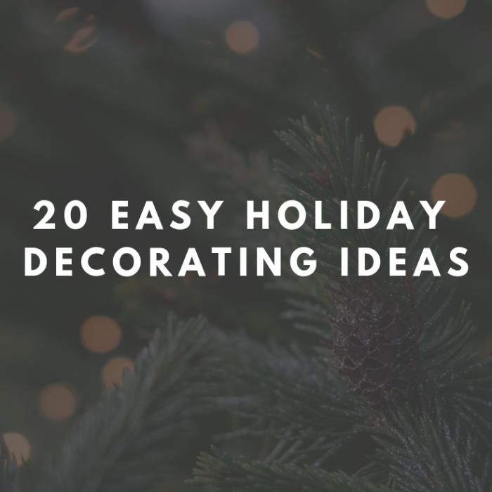 20 Easy Holiday Decorating Ideas