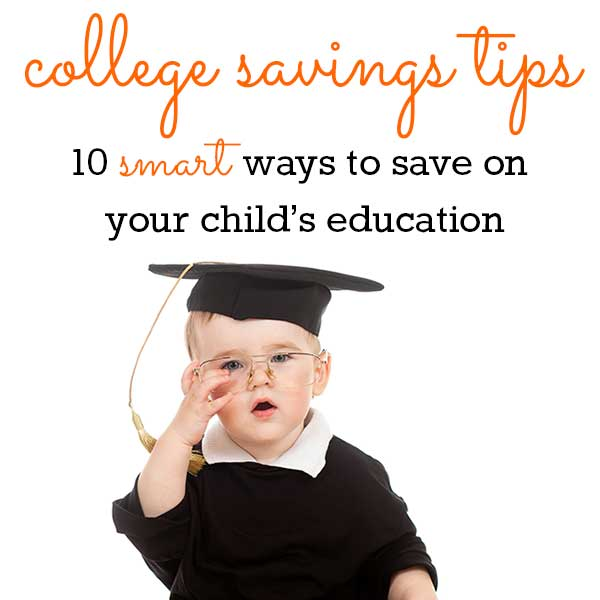 College Savings Tips – 10 ways to save on your child's education