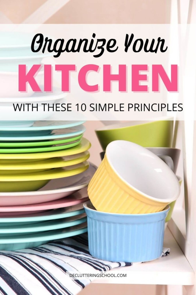 How to organize your kitchen using 10 simple principles - easy organizing tips!