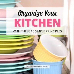 how to easily organize your kitchen: 10 simple principles