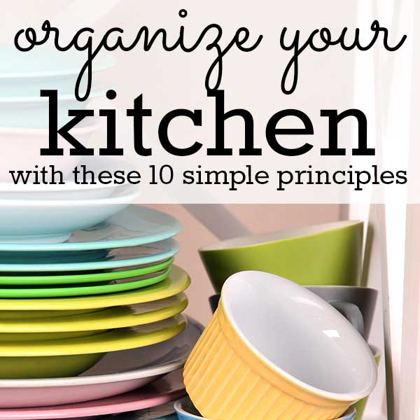 Organize your kitchen with these 10 simple principles