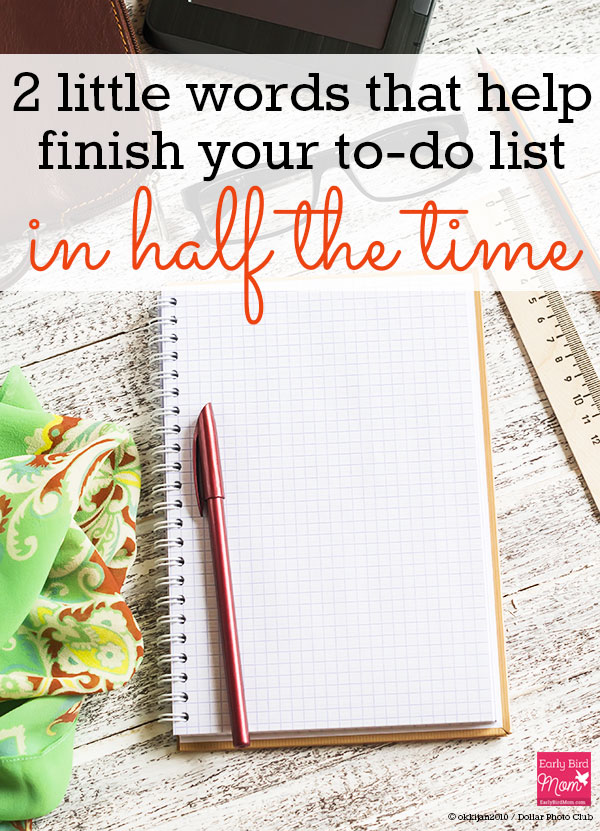 463d41d40 These 2 little words make it easy to finish your to-do list in half ...