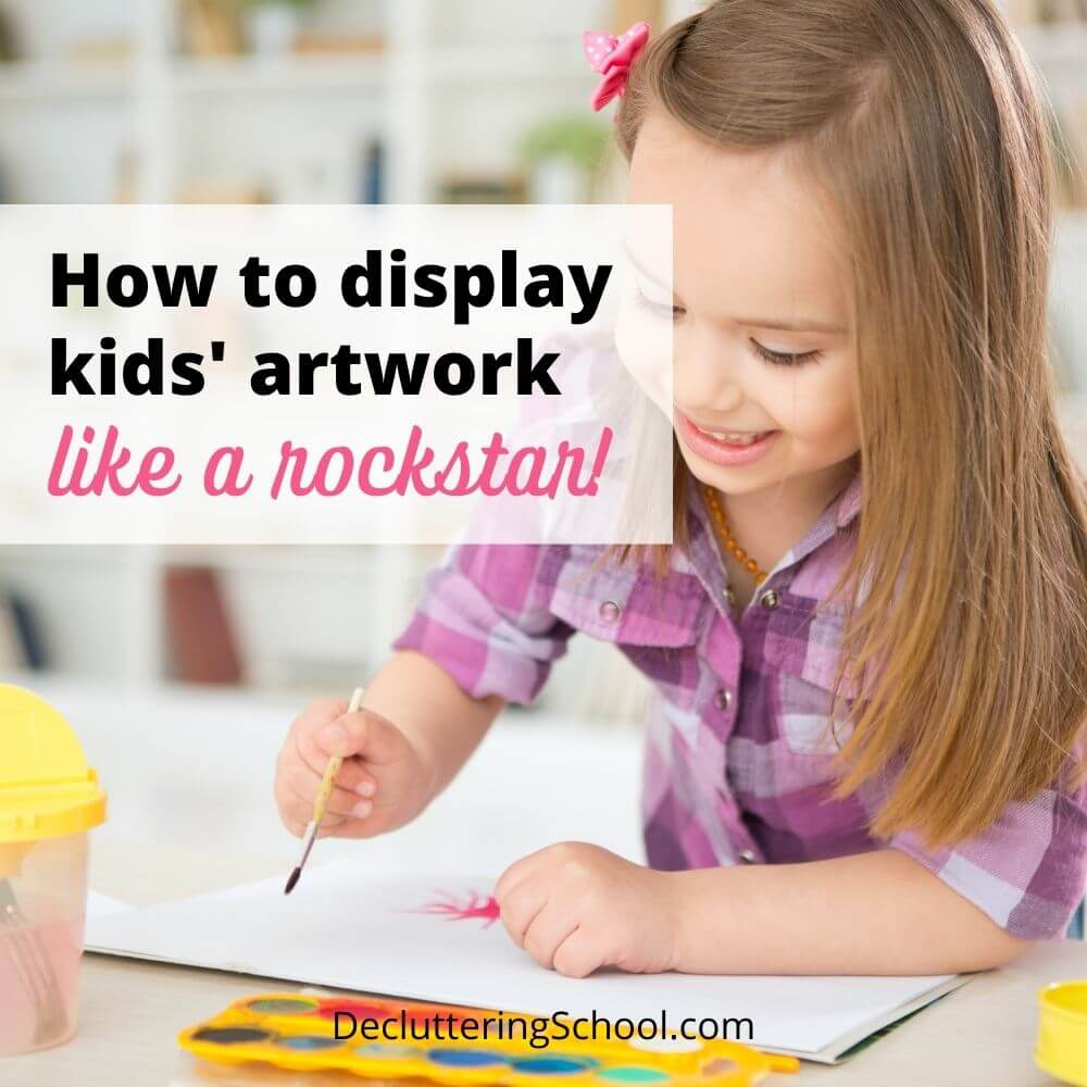 how to declutter and display kids artwork