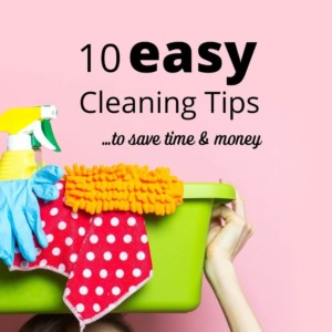 easy cleaning tips save time and money
