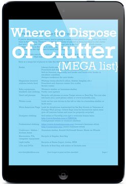 A mega printable reference list of places that will take your stuff when you're decluttering. Great reference to keep on hand if you don't just want to throw away that clutter. Contains ideas of where to donate clutter or sell and make some extra cash.