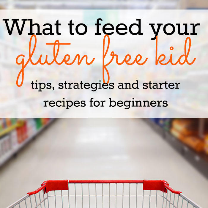 What to feed your gluten free kid (ideas, tips and recipes for beginners)