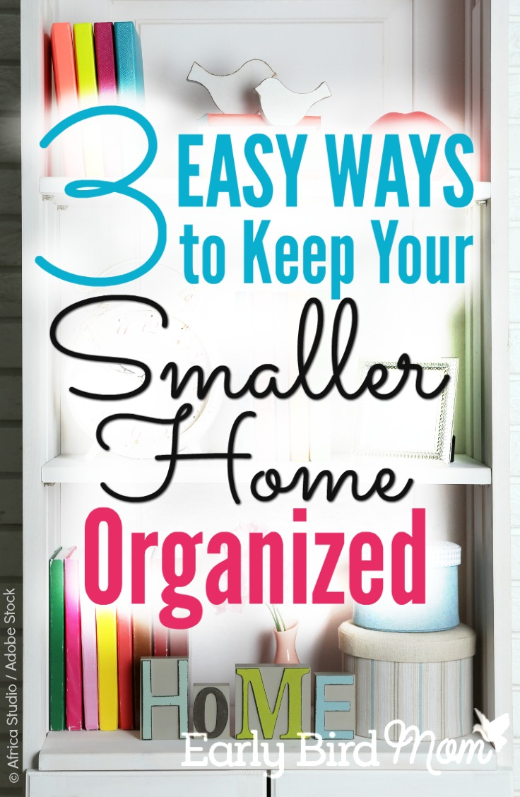 These 3 clever strategies keep your smaller home organized