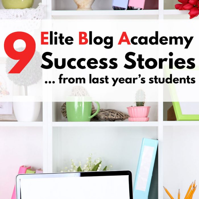9 Elite Blog Academy Success Stories from last year's students