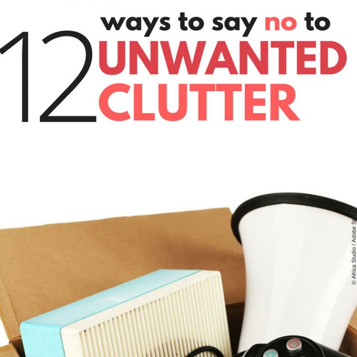 12 ways to say no to unwanted clutter