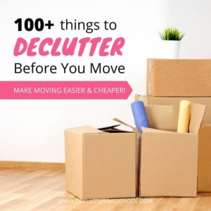 A list of 100+ things you can declutter while packing for your move!