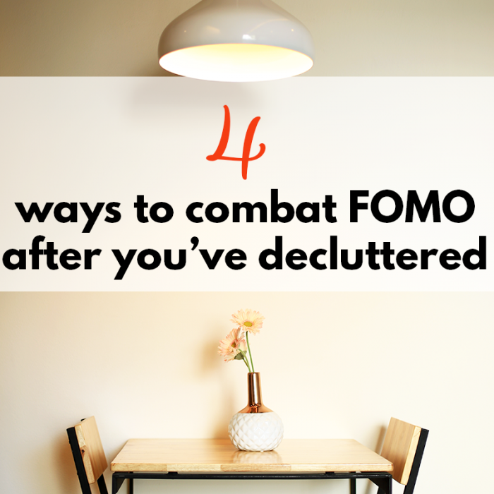 4 ways to combat FOMO after you've decluttered