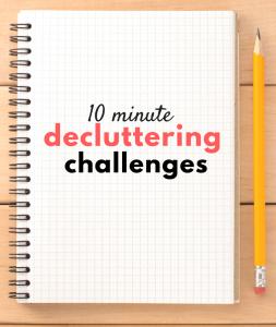 10 minute decluttering challenges