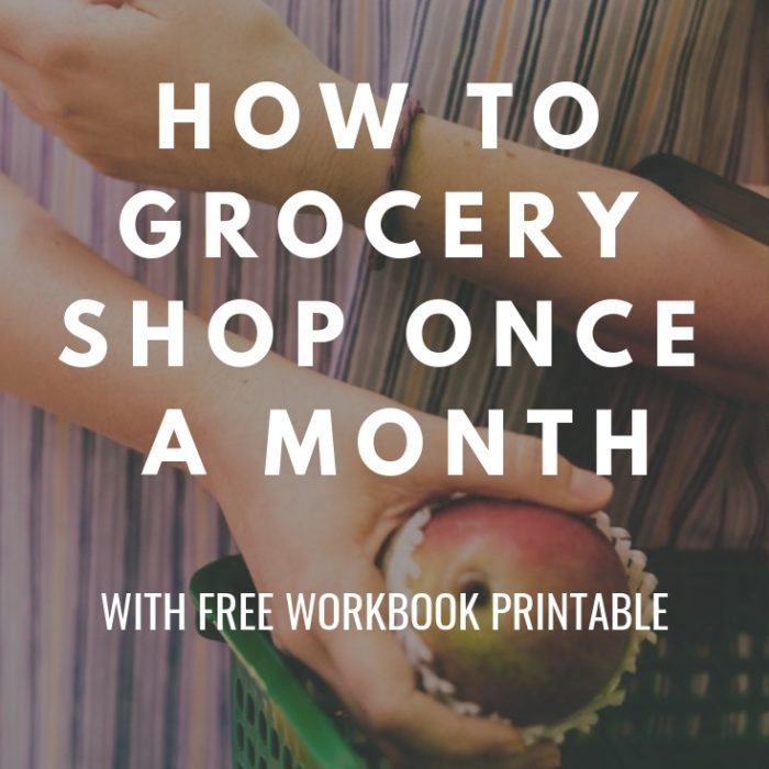 How to grocery shop once a month (with free workbook)