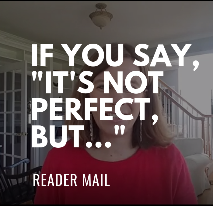 "Reader Mail: If you say, ""it's not perfect, but…"" you must watch this"