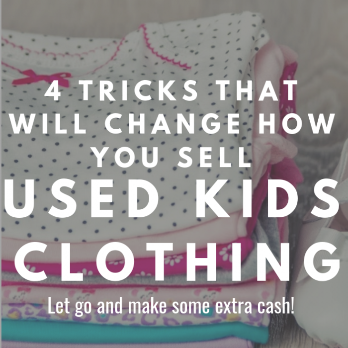 4 tricks that will change the way you sell used kids clothing
