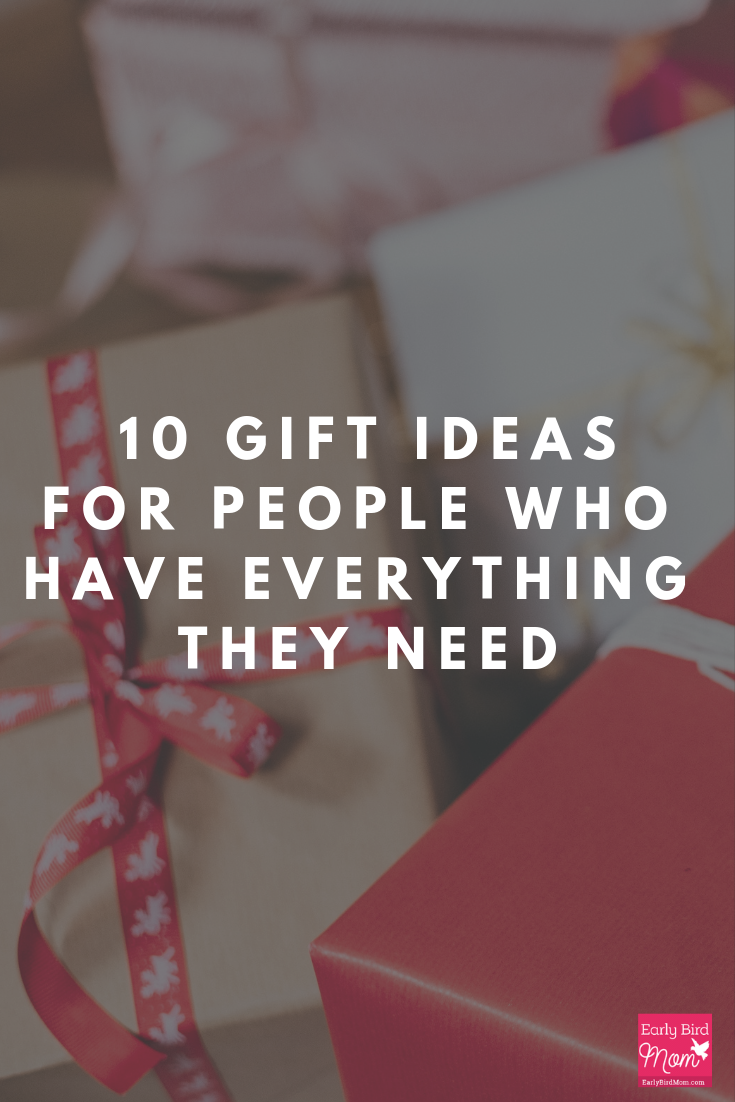 10 gift ideas for people who have everything they need