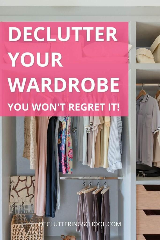 declutter your wardrobe - you won't regret it