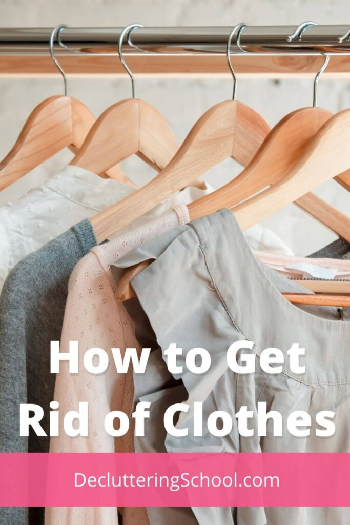 how to get rid of clothes and declutter your closet