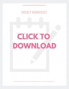 Click to download your Decluttering Club Weekly Worksheet