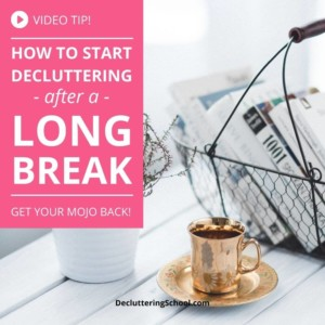 start decluttering after break cover