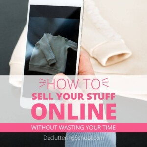 how to sell your stuff online without wasting time