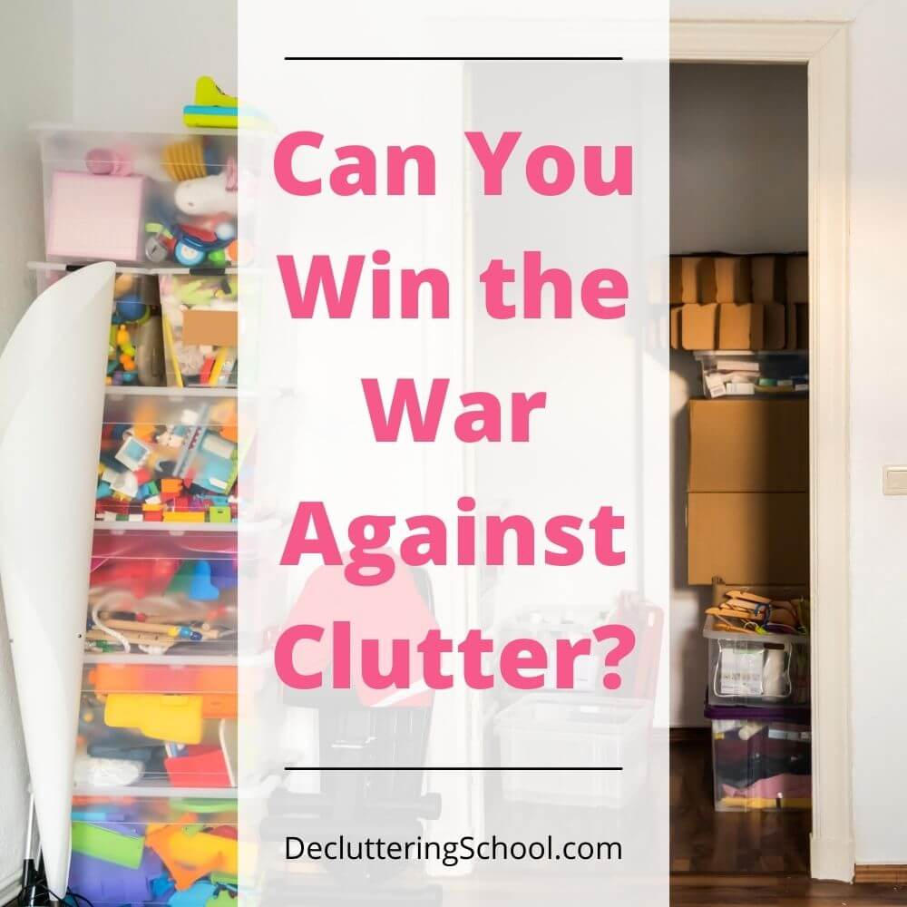 The battle against clutter