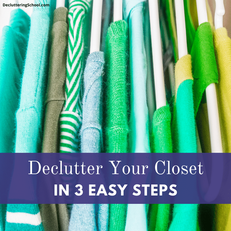 declutter your clothes, closets, and wardrobe