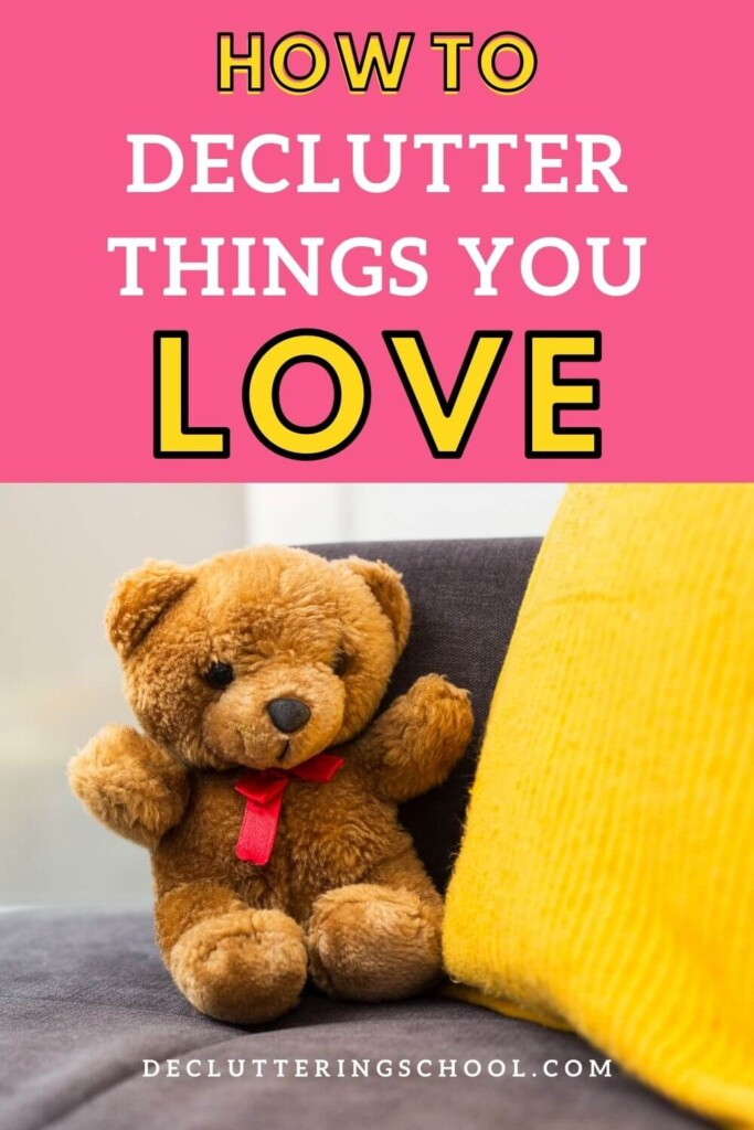 how to declutter things you still love
