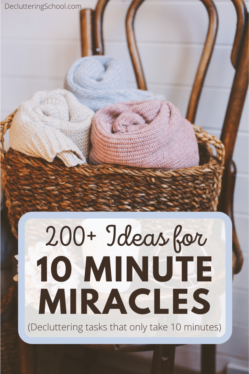 ultimate list of ten minute miracle ideas for decluttering and organizing your home