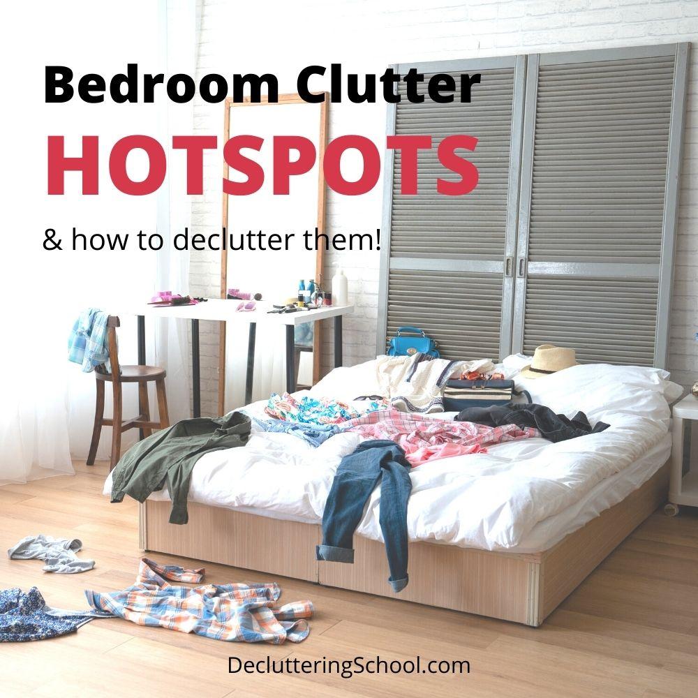 bedroom clutter hotspots