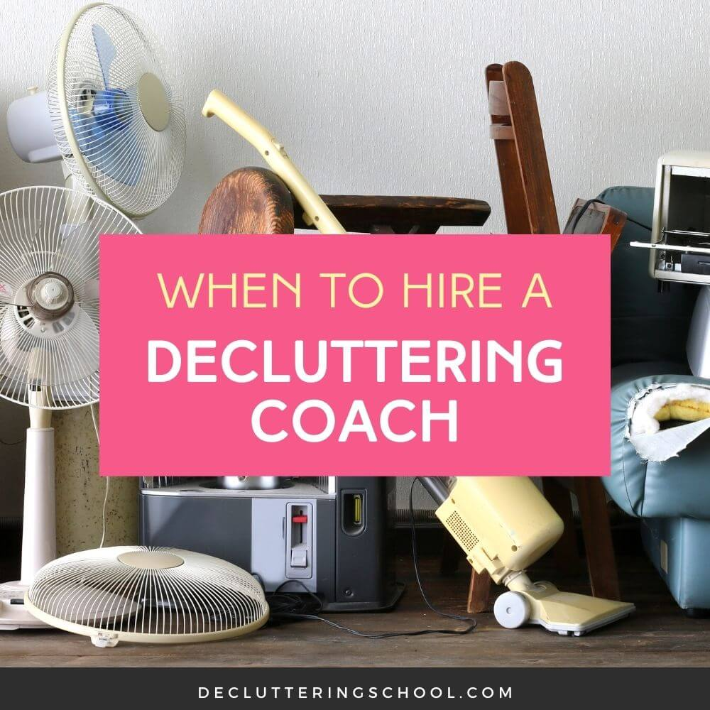 when to hire a professional decluttering coach