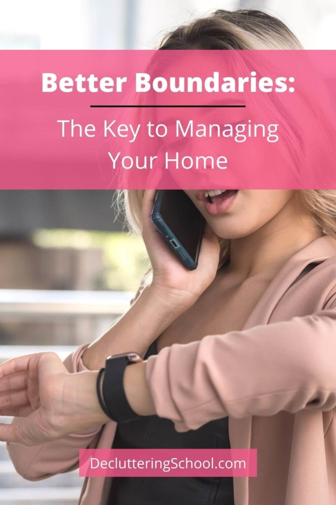 better boundaries will help you manage your home